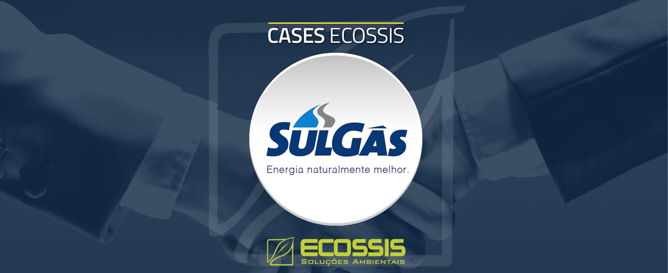 Ecossis realiza Serviços Técnicos Ambientais para a SULGÁS